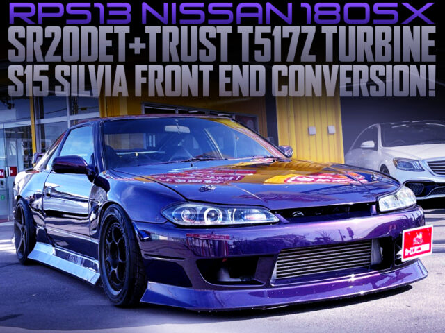 S15 FRONT END and T517Z TURBO into RPS13 NISSAN 180SX to PURPLE.