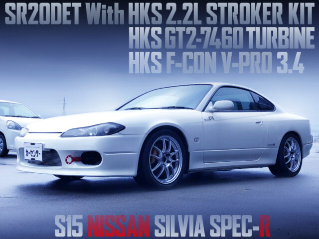 SR20 with 2.2L and GT2-7460 TURBO into S15 SILVIA SPEC-r.