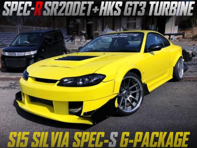 SPEC-R SR20DET with HKS GT3 TURBO into S15 SILVIA SPEC-S G-PKG WIDEBODY.