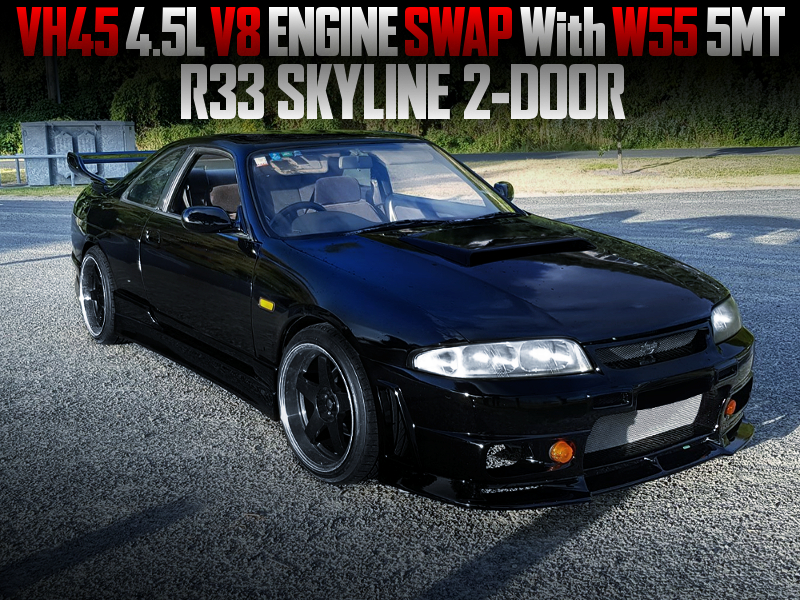 VH45 V8 SWAPPED R33 SKYLINE 2-DOOR.