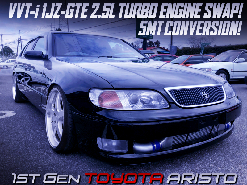 VVT-i 1JZ-GTE 2.5L TURBO and 5MT CONVERSION to 1st Gen ARISTO.
