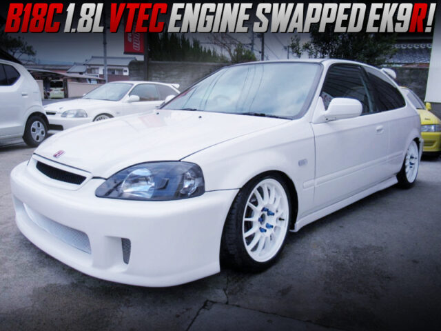 B18C SWAPPED EK9 KOUKI CIVIC TYPE-R.