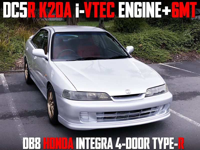 DC5R K20A i-VTEC ENGINE and 6MT SWAPPED DB8 INTEGRA 4-DOOR TYPE-R.
