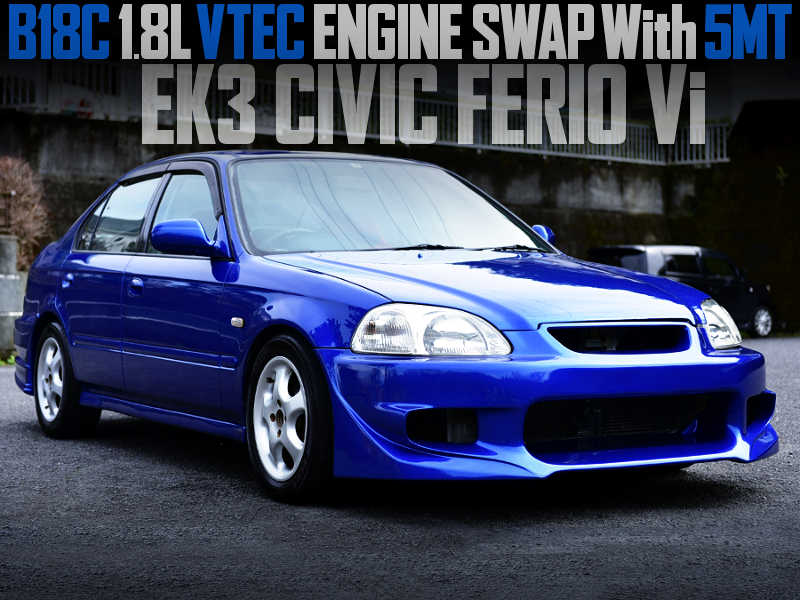 B18C VTEC ENGINE SWAP with 5MT into EK3 CIVIC FERIO.