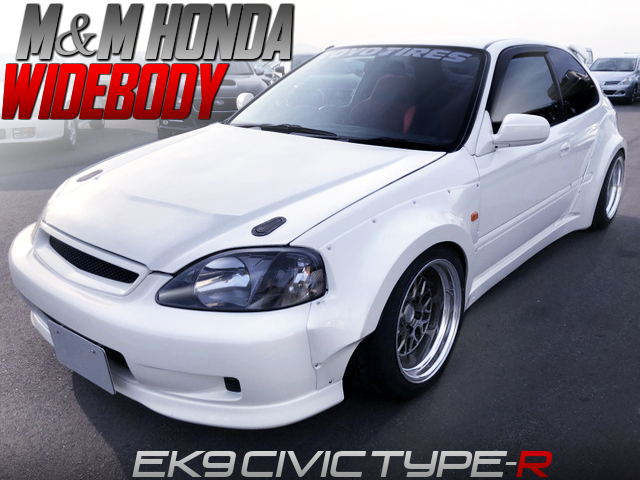 M and M HONDA WIDEBODY INSTALLED EK9 CIVIC TYPE-R.