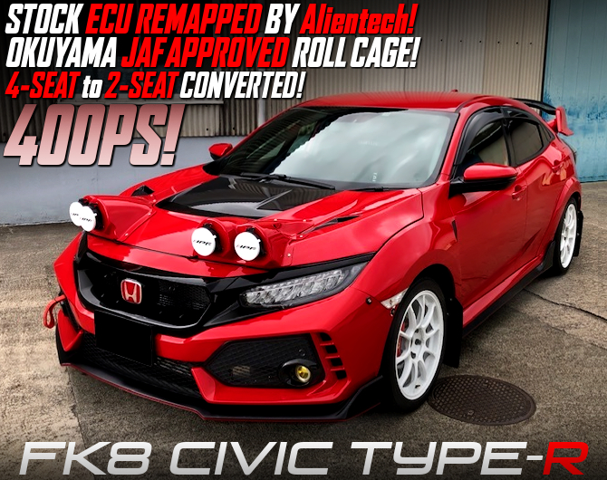 ECU REMAPPED 400PS and 2-SEAT CONVERTED to FK8 CIVIC TYPE-R.