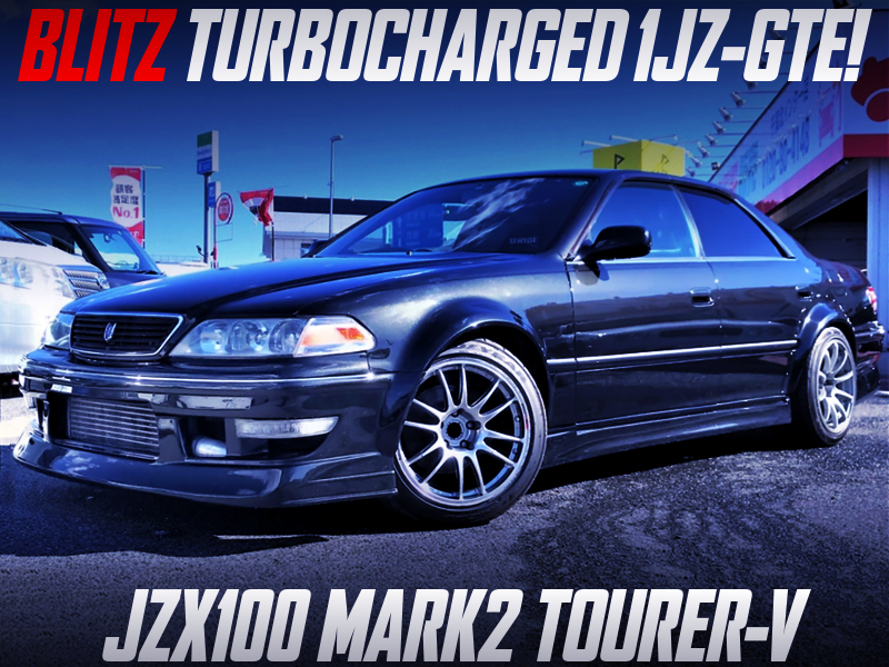BLITZ TURBOCHARGED 1JZ-GTE into JZX100 MARK2 TOURER-V WIDEBODY.