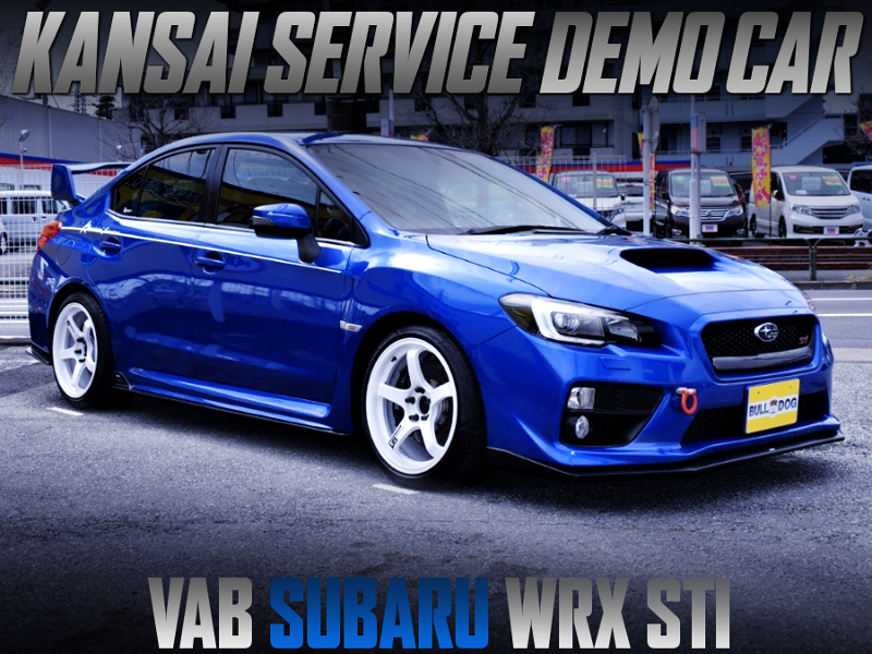 KANSAI SERVICE DEMO CAR OF VAB SUBARU WRX STI.