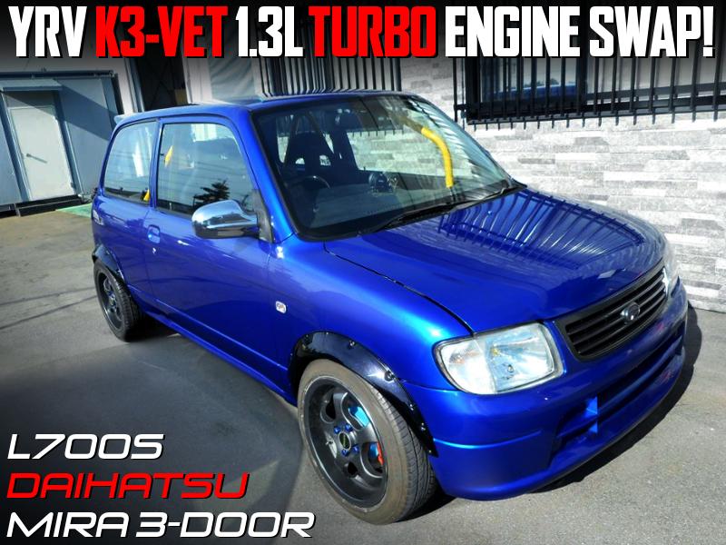 K3-VET 1.3L TURBO ENGINE SWAPPED L700S MIRA 3-DOOR.