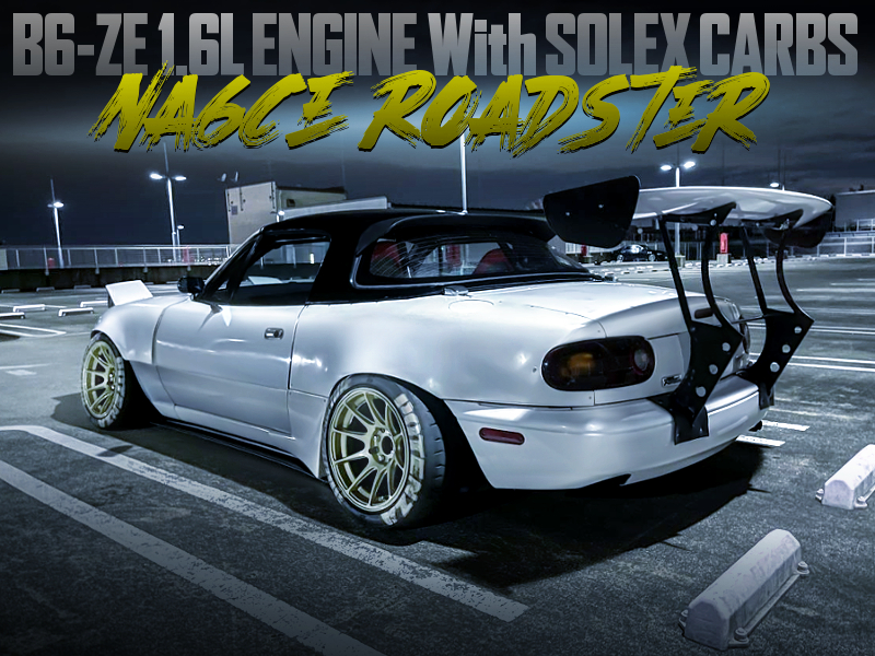 B6-ZE 1.6L ENGINE With SOLEX CARBS into NA6CE ROADSTER WIDEBODY.