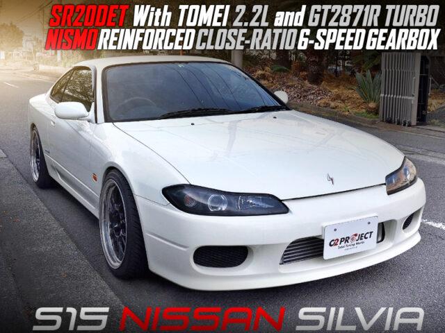 SR20DET With 2.2L GT2871R NISMO CLOSE-RATIO 6MT into S15 SILVIA.
