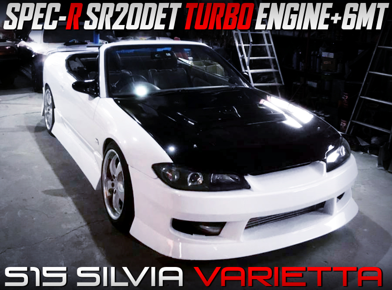 SPEC-R SR20DET and 6MT SWAPPED S15 SILVIA VARIETTA.