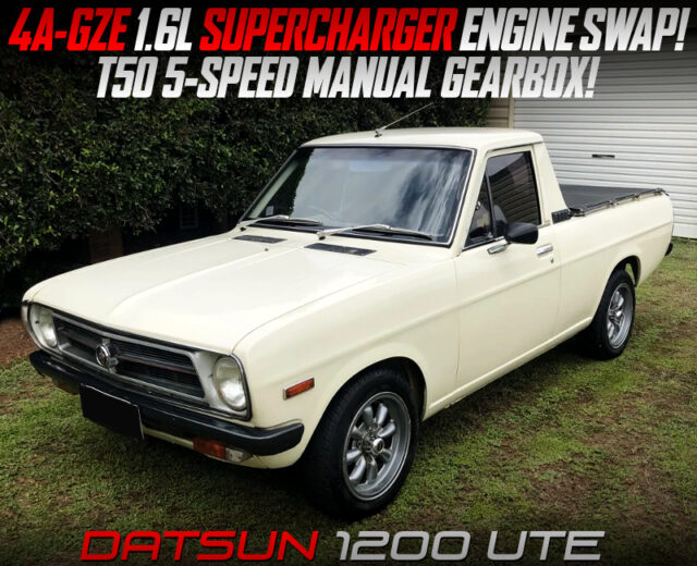 4AGZE SUPERCHARGER ENGINE SWAPPED DATSUN 1200 UTE.