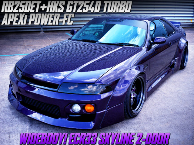 WIDEBODY and GT2540 TURBO OF ECR33 SKYLINE 2-DOOR.