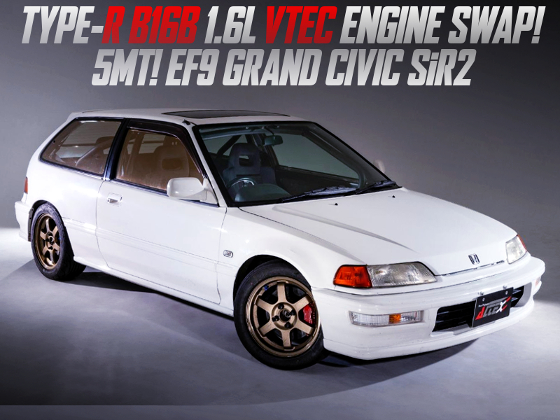 B16B VTEC SWAPPED EF9 GRAND CIVIC SiR2.