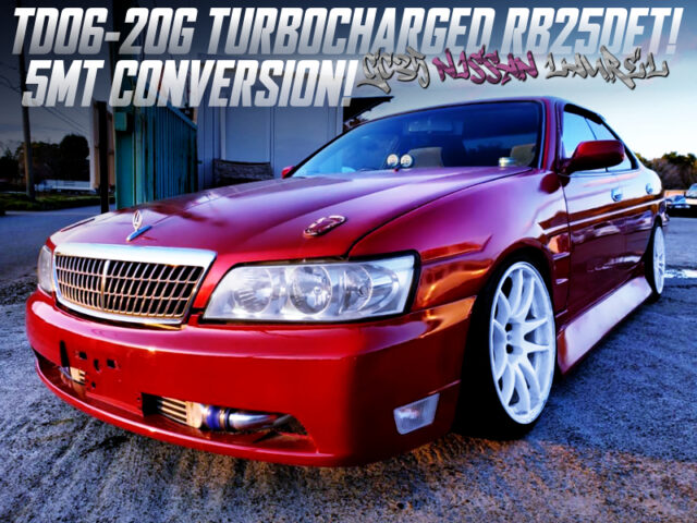 TD06-20G TURBO and 5MT CONVERSION into GC35 NISSAN LAUREL.