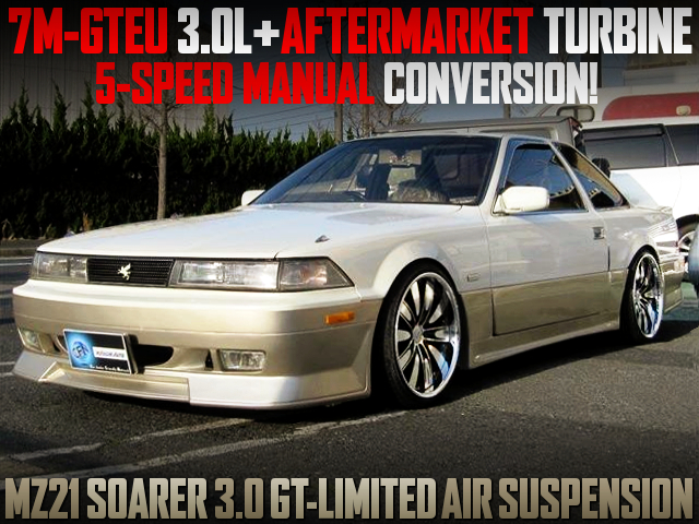 7M-GTE with AFTERMARKER TURBO and 5MT CONVERSION into MZ21 SOARER 3.0GT LIMITED AIR SUSPENSION.