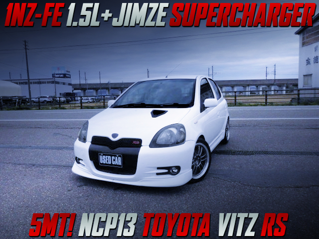 1.5L JIMZE SUPERCHARGED 1NZ-FE into NCP13 VITZ RS With WHITE PAINT.
