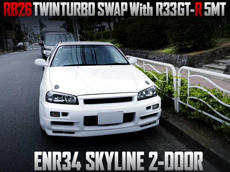 RB26DETT and R33GTR 5MT SWAPPED ENR34 SKYLINE 2-DOOR.