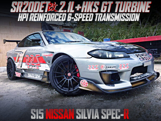 SR20DET with 2.1L and GT TURBINE into S15 SILVIA SPEC-R.
