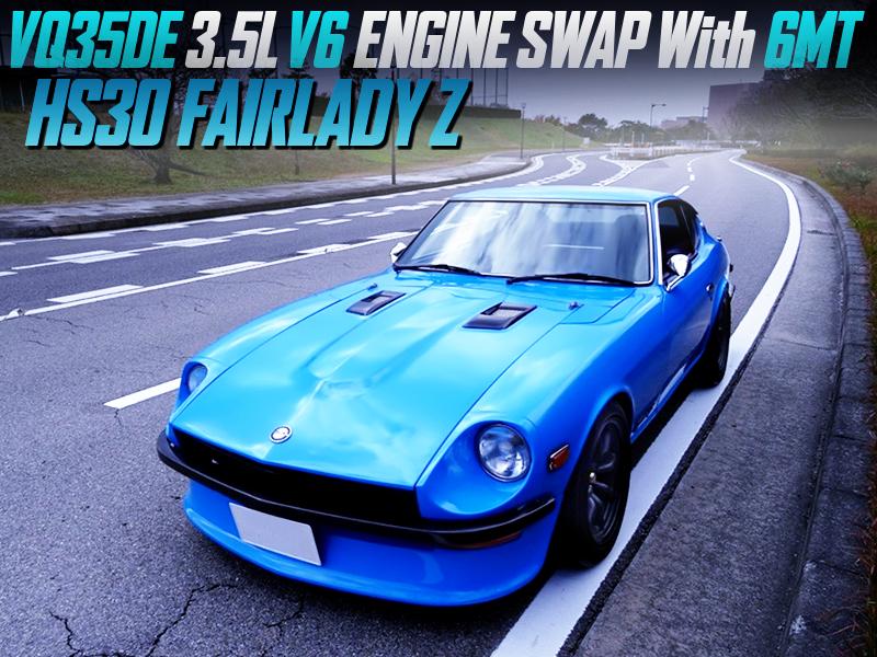 VQ35DE 3.5L V6 SWAP with 6MT into S30 FARLADY Z LIGHT BLUE.