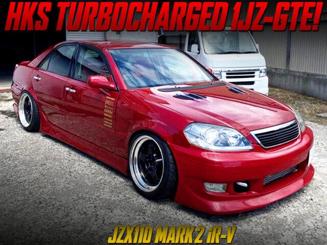 HKS TURBOCHARGED JZX110 MARK2 iR-V.