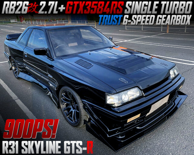 RB26 with 2.7L and GTX3584RS TURBO MODIFIED R31 SKYLINE GTS-R.