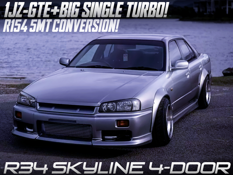 1JZ-GTE With SINGLE TURBO and R154 5MT of R34 SKYLINE 4-DOOR WIDEBODY.