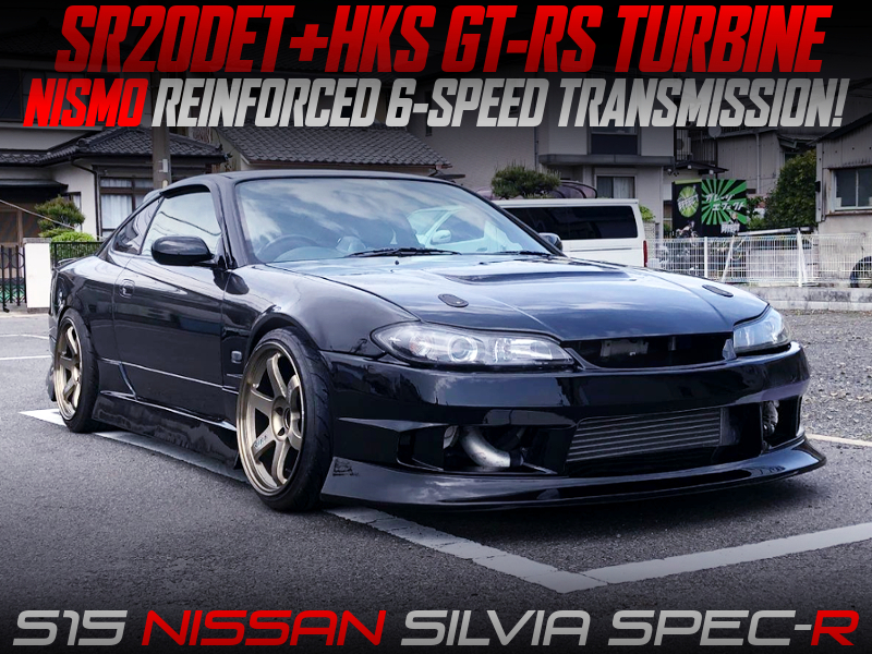 GT-RS TURBO and NISMO REINFORCED 6MT into S15 SILVIA SPEC-R BLACK.