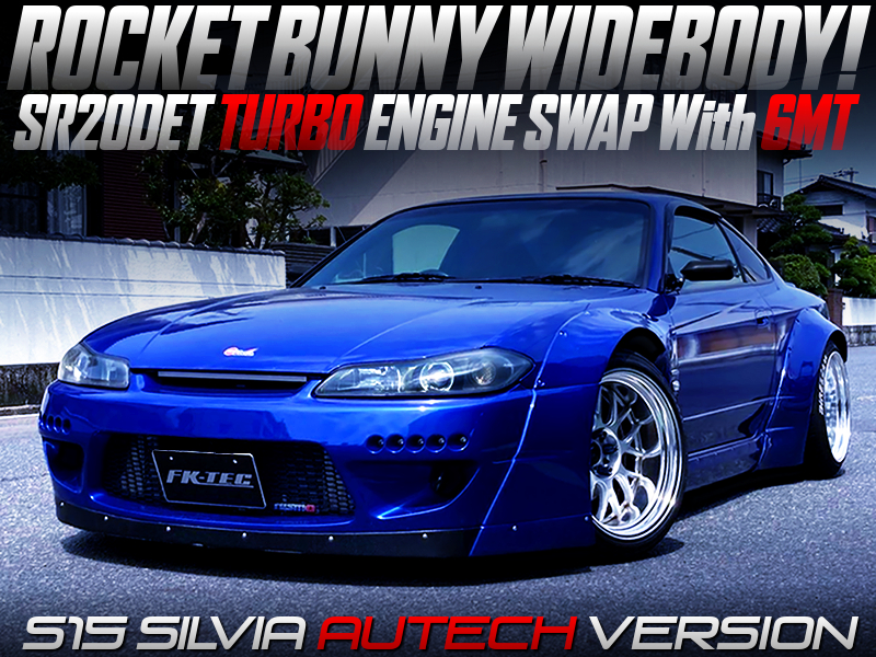 SR20DET TURBO SWAP and ROCKET BUNNY WIDEBODY MODIFIED S15 AUTECH VERSION.