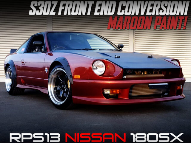 S30Z FRONT END CONVERSION and MAROON PAINT MODIFIED OF 180SX.