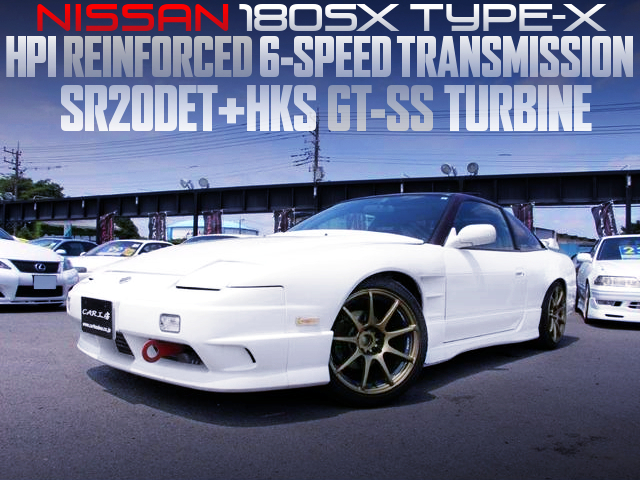 HPI REINFORCED 6MT and HKS GT-SS TURBINE MODIFIED OF 180SX TYPE-X.