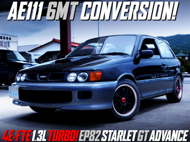 EP82 STARLET GT ADVANCE to 6MT CONVERSION.