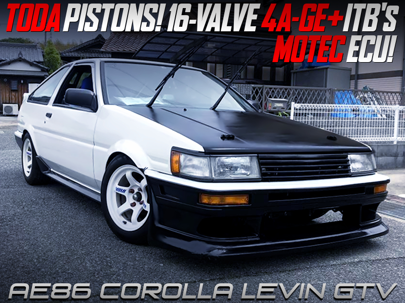 16V 4AG with TODA PISTONS and ITBs MODIFIED AE86 COROLLA LEVIN GTV.