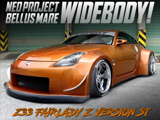 NEO PROJECT BELLUS MARE WIDEBODY MODIFIED Z33 FAIRLADY Z VERSION ST.