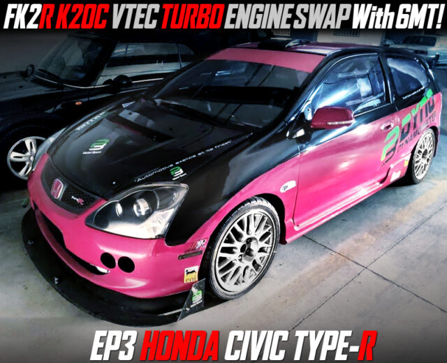 K20C VTEC TURBO ENGINE SWAPPED EP3 CIVIC TYPE-R.