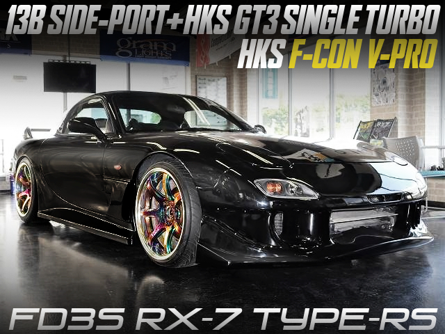 13B SIDE PORT with HKS GT3 SINGLE TURBO MODIFIED FD3S RX-7 TYPE-RS.