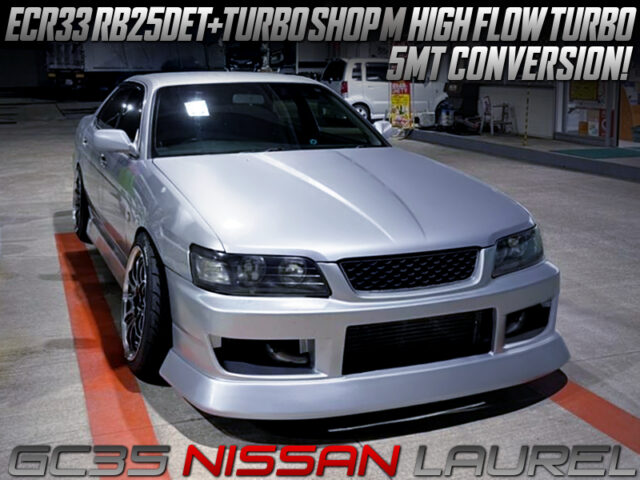 TURBO SHOP M HIGH FLOW TURBO and 5MT MODIFIED GC35 LAUREL.