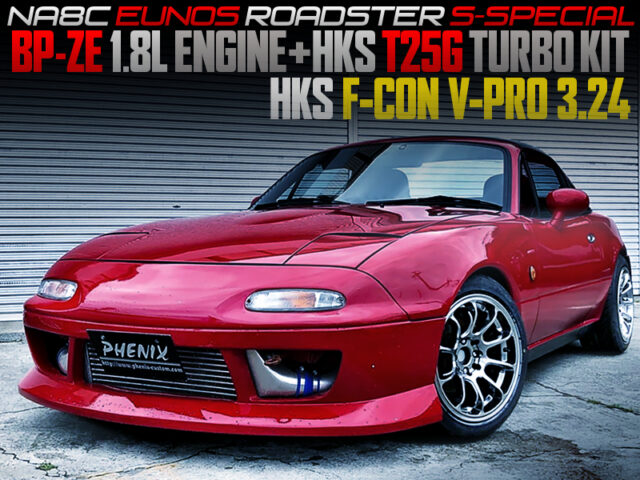 BE-ZE With HKS T25G TURBO KIT MODIFIED NA8C ROADSTER.