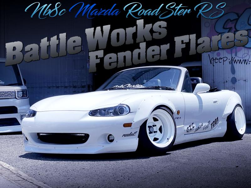 BATTLE WORKS FENDER FLARES INSTALLED NB8C ROADSTER RS.