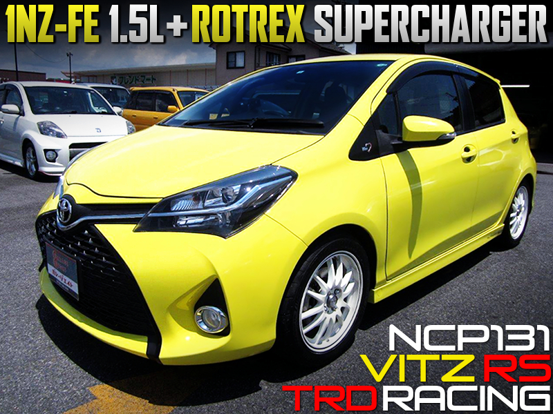 1NZ-FE with ROTREX SUPERCHARGER INSTALLED NCP131 VITZ RS TRD RACING.