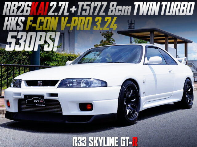 RB26 with 2.7L and T517Z TWIN TURBO MODIFIED R33 GT-R.