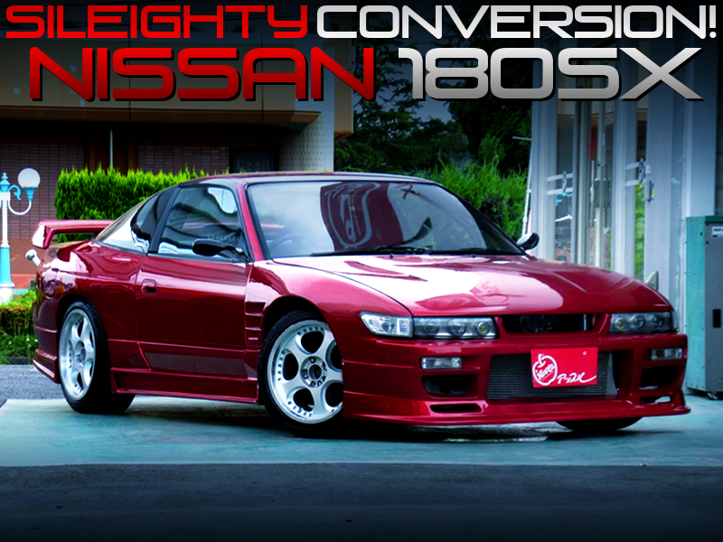 180SX with SILEIGHTY CONVERSION.