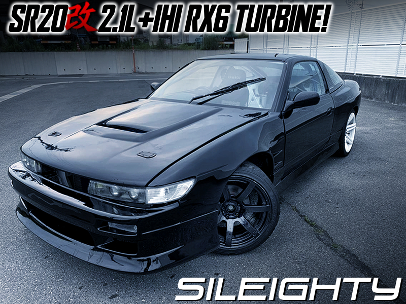 SR20DET with 2.1L and IHI RX6 TURBO MODIFIED S13 SILEIGHTY.
