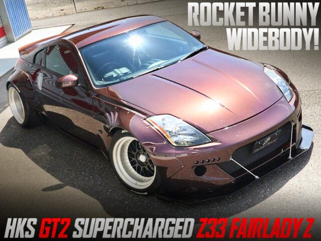 ROCKET BUNNY BODY KIT and HKS SUPERCHARGER MODIFIED Z33 FAIRLADY Z.