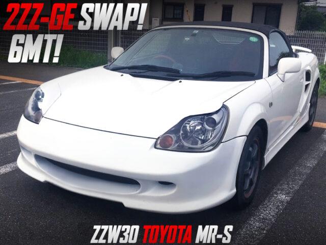 2ZZ-GE SWAPPED ZZW30 MR-S.