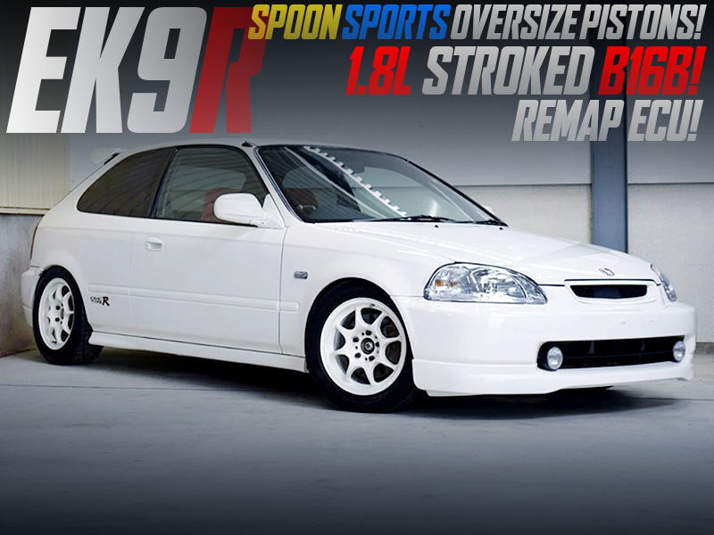 B16B with 1.8L STROKER and REMAP ECU MODIFIED EK9 CIVIC TYPE-R.