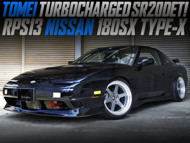 TOMEI TURBOCHARGED SR20DET into RPS13 NISSAN 180SX TYPE-X.