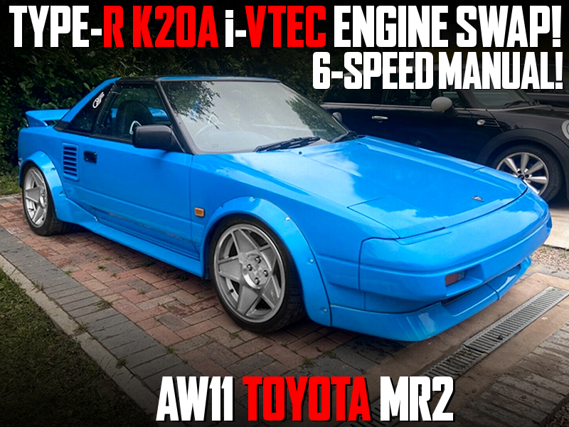 TYPE-R K20A i-VTEC ENGINE and 6MT SWAPPED AW11 MR2.