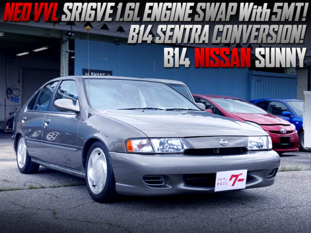 SR16VE ENGINE SWAP and SENTRA CONVERSION OF B14 NISSAN SUNNY.